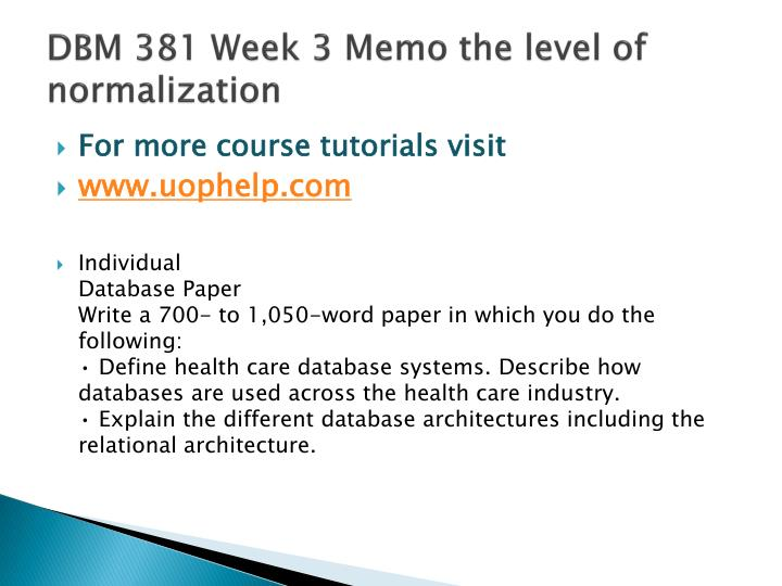 DBM 381 Week 3 Memo the level of normalization