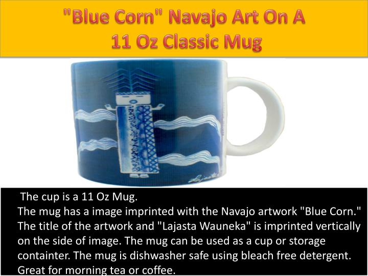 Blue corn navajo art o n a 11 oz classic mug