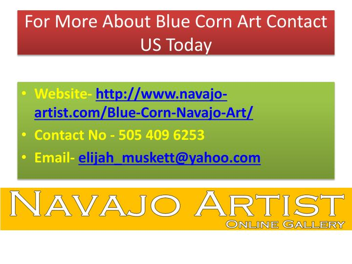 For More About Blue Corn Art Contact US Today