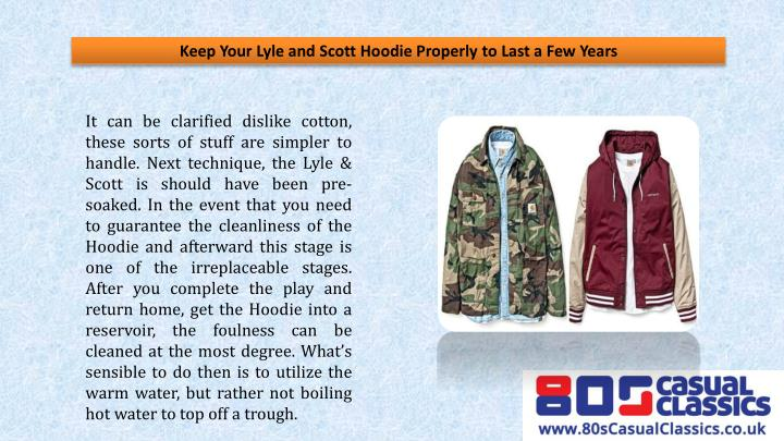 Keep your lyle and scott hoodie properly to last a few years1
