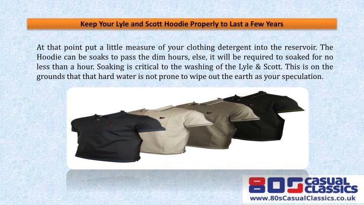 Keep your lyle and scott hoodie properly to last a few years2