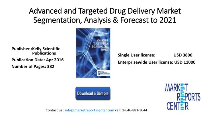 advanced and targeted drug delivery market segmentation analysis forecast to 2021 n.