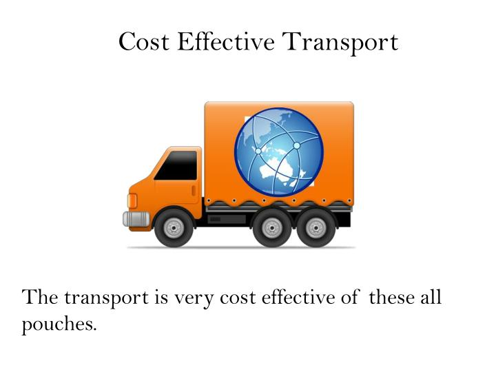 Cost Effective Transport