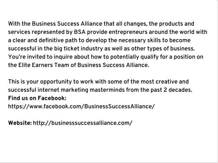 With the Business Success Alliance that all changes, the products and