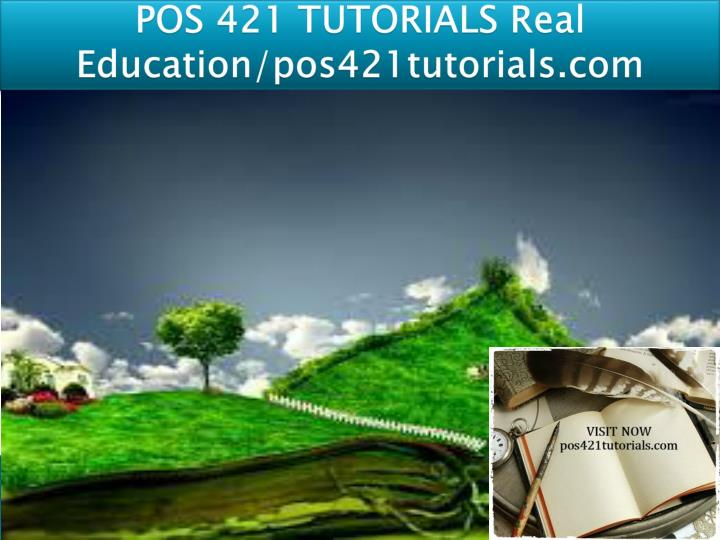 pos 421 tutorials real education pos421tutorials com n.