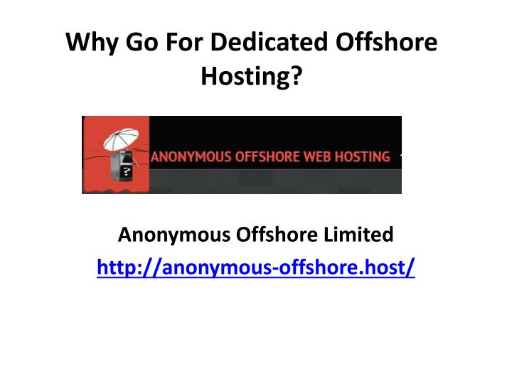 why go for dedicated offshore hosting n.