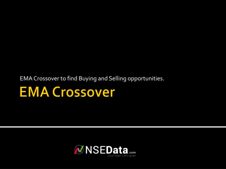 Ema crossover to find buying and selling opportunities