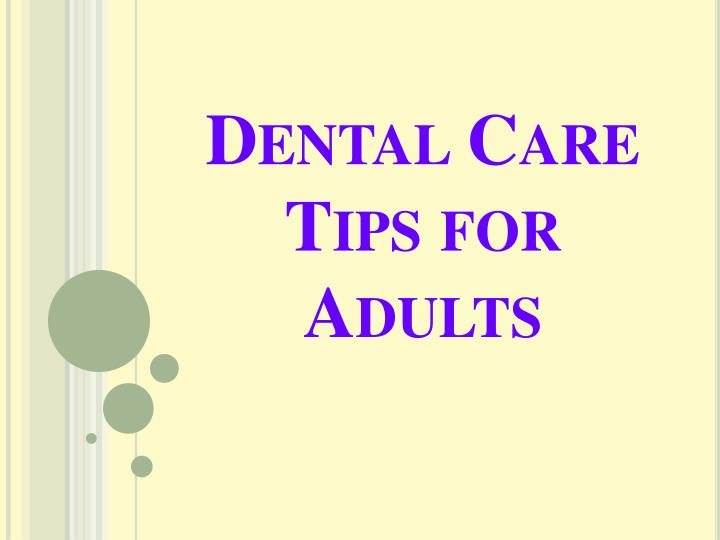 Dental care tips for adults