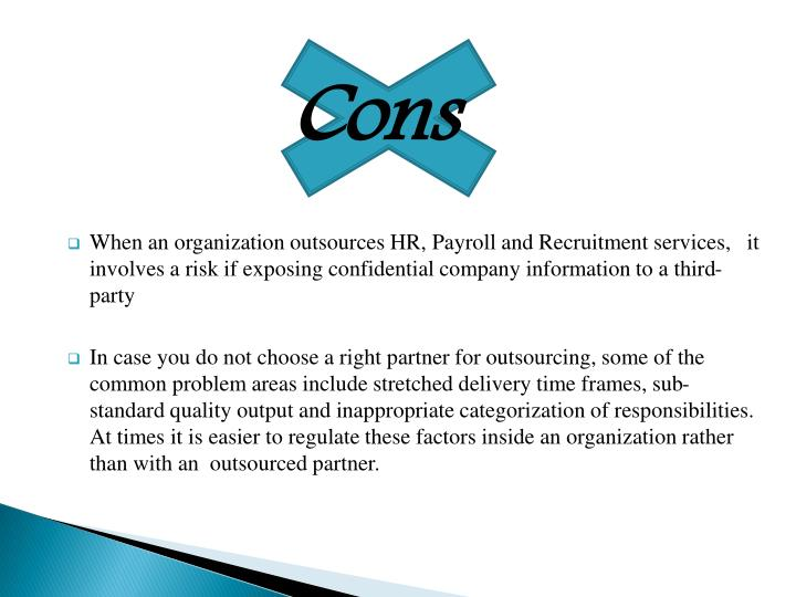 pros and cons of outsourcing essays There are advantages and disadvantages in outsourcing to meet some of your business needs be aware of the pros and cons.