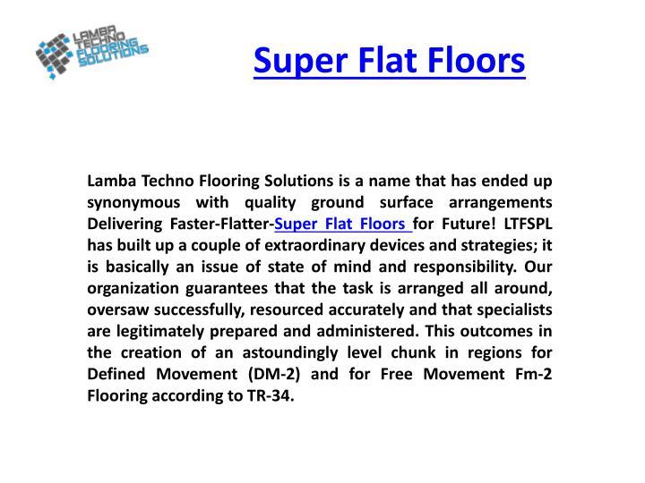 Super flat floors