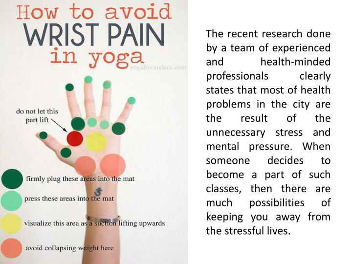The recent research done by a team of experienced and health-minded professionals clearly states that most of health problems in the city are the result of the unnecessary stress and mental pressure. When someone decides to become a part of such classes, then there are much possibilities of keeping you away from the stressful lives.