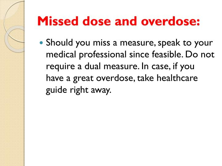 Missed dose and overdose: