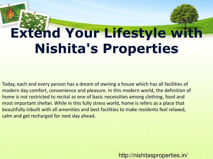 Extend your lifestyle with nishita s properties