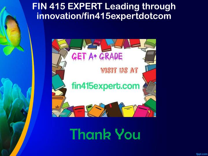 FIN 415 EXPERT Leading through innovation/fin415expertdotcom