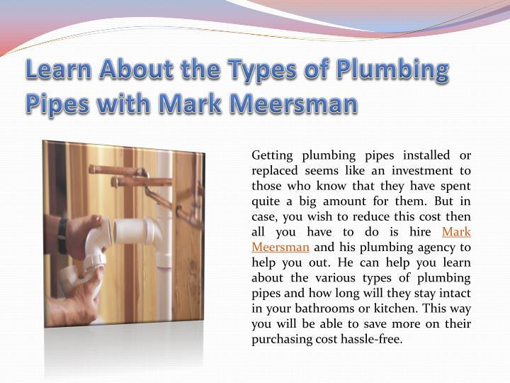 Learn about the types of plumbing pipes with mark meersman