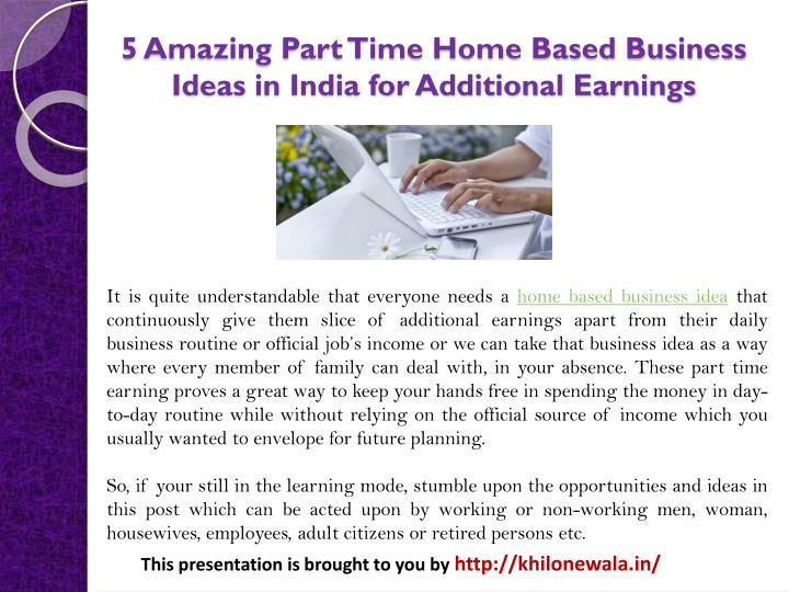 PPT - 5 Amazing Part Time Home Based Business Ideas in ...
