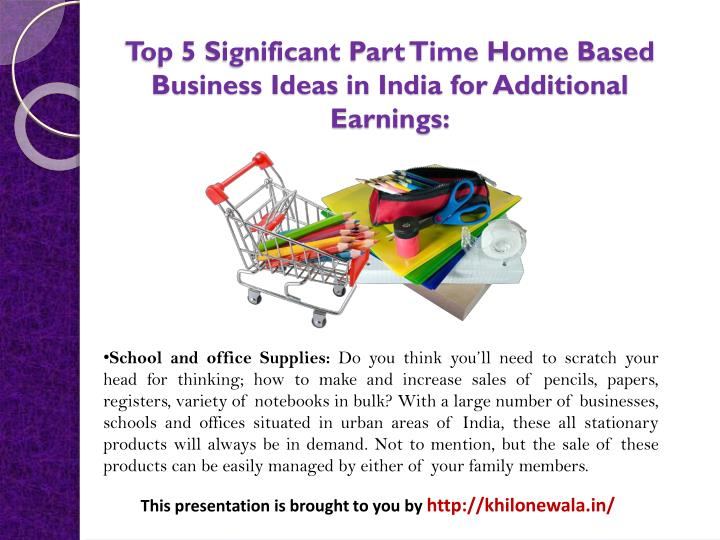ppt 5 amazing part time home based business ideas in india for