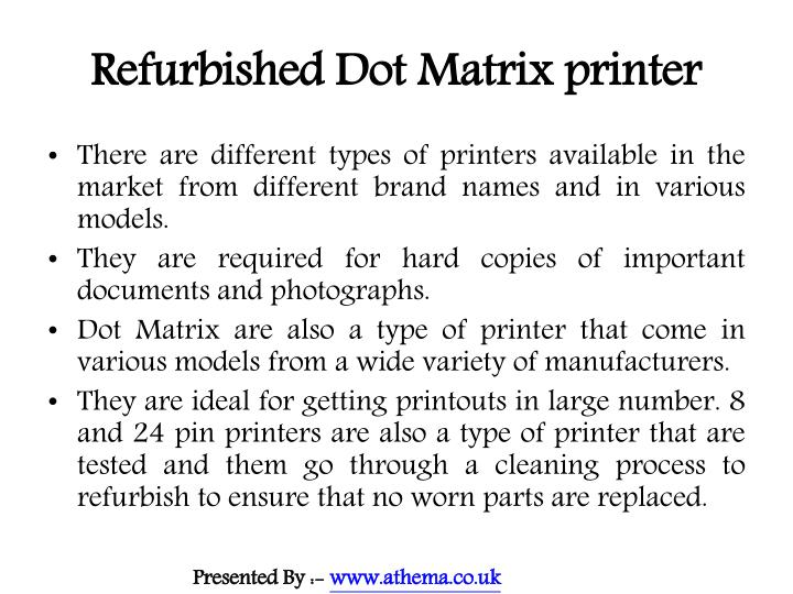 Refurbished dot matrix printer