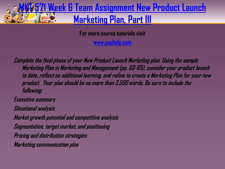 mkt 571 week 6 investor pitch Pitch your learning team s new product to the class using a microsoft powerpoint presentation of 10 15 slides include following key components from launch marketing.