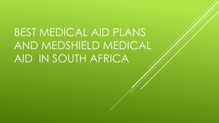 best medical aid plans and medshield medical aid in south africa n.