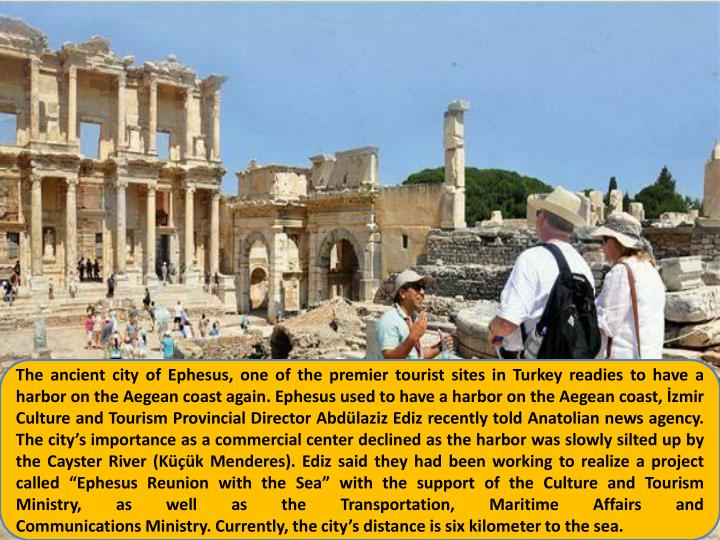 The ancient city of Ephesus, one of the premier tourist sites in Turkey readies to have a harbor on ...