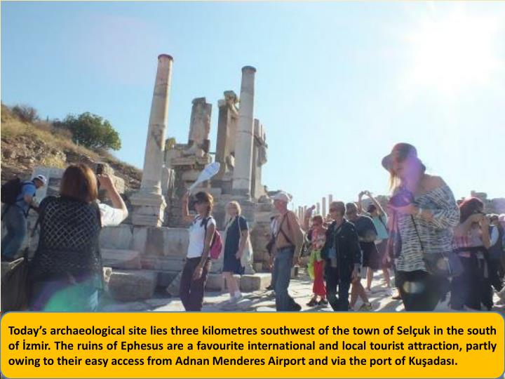 Today's archaeological site lies three kilometres southwest of the town of
