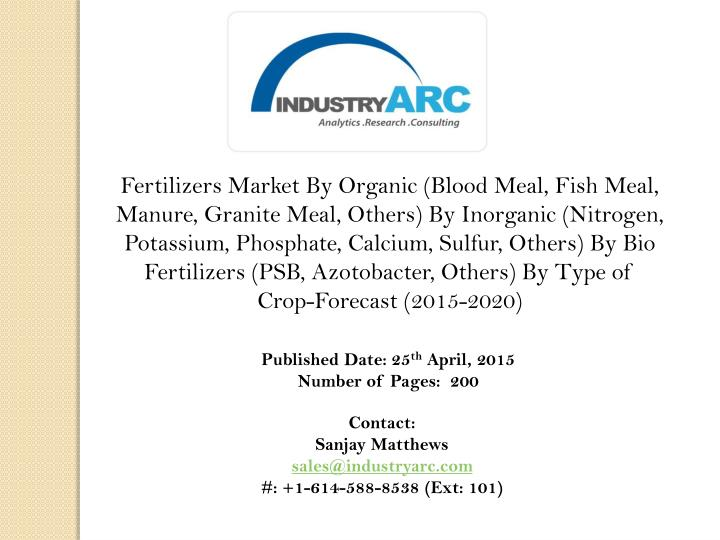 Fertilizers Market By Organic (Blood Meal, Fish Meal, Manure, Granite Meal, Others) By Inorganic (Ni...