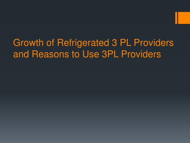 3pl providers and users Logistics provider site visits – 3pl case study reports armstrong & associates' personnel visit many of the third-party logistics providers (3pls) listed in its.