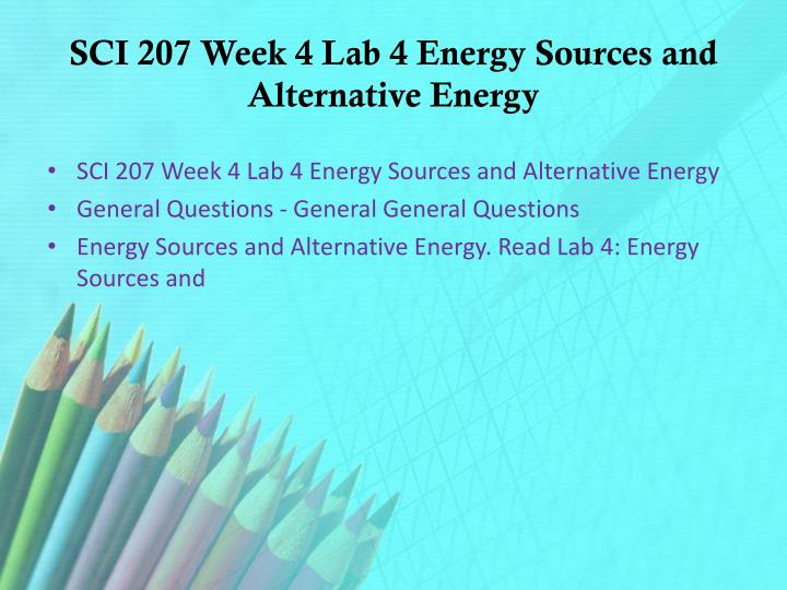SCI 207 Week 4 Lab 4 Energy Sources and Alternative Energy