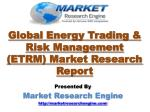 global energy trading risk management etrm market research report