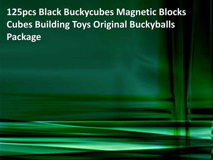 125pcs Black Buckycubes Magnetic Blocks Cubes Building Toys Original Buckyballs Package