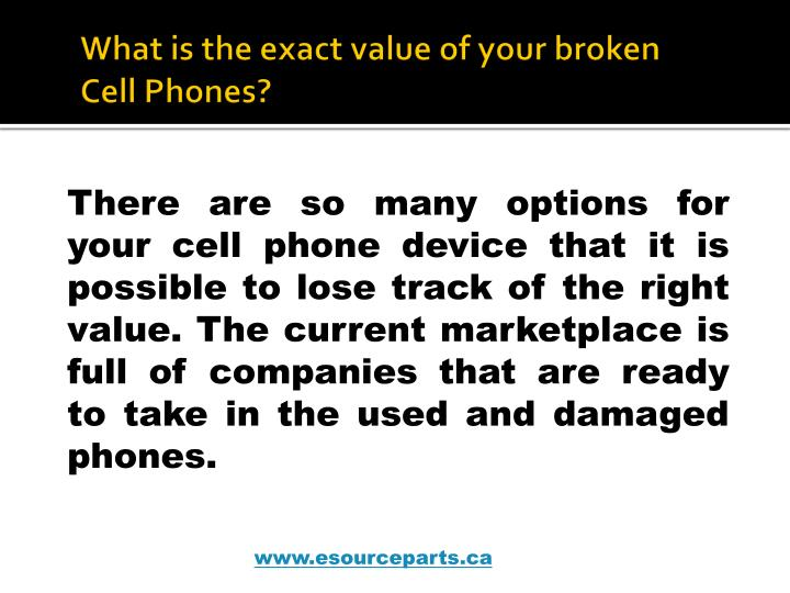 What is the exact value of your broken cell phones