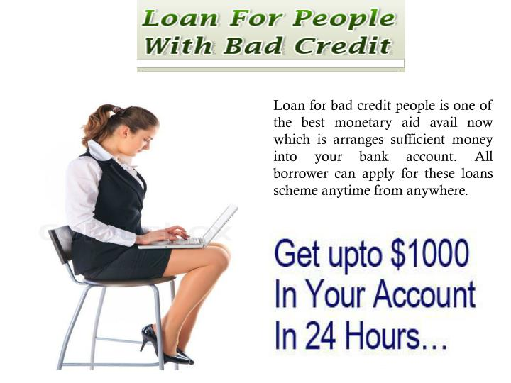 Loan for bad credit people is one of