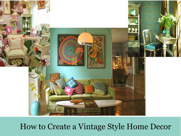 How to create a vintage style home decor