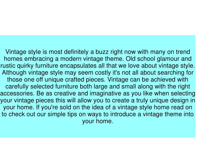 Vintage style is most definitely a buzz right now with many on trend homes embracing a modern vintag...