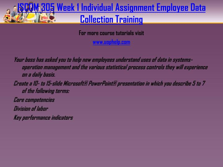 ISCOM 305 Week 1 Individual Assignment Employee Data Collection Training