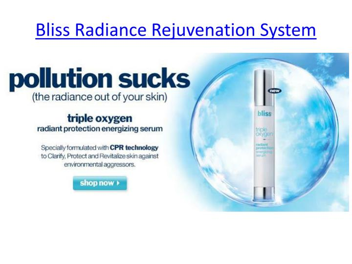 Bliss radiance rejuvenation system