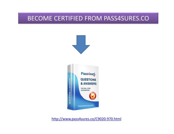 BECOME CERTIFIED FROM PASS4SURES.CO