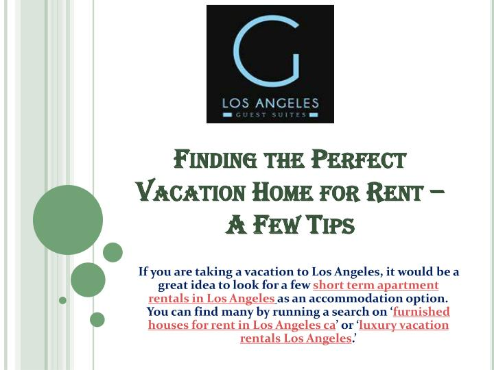 finding the perfect vacation home for rent a few tips n.