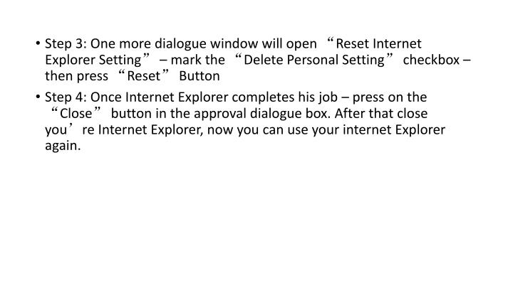 """Step 3: One more dialogue window will open """"Reset Internet Explorer Setting"""" – mark the """"Delete Personal Setting"""" checkbox – then press """"Reset"""" Button"""