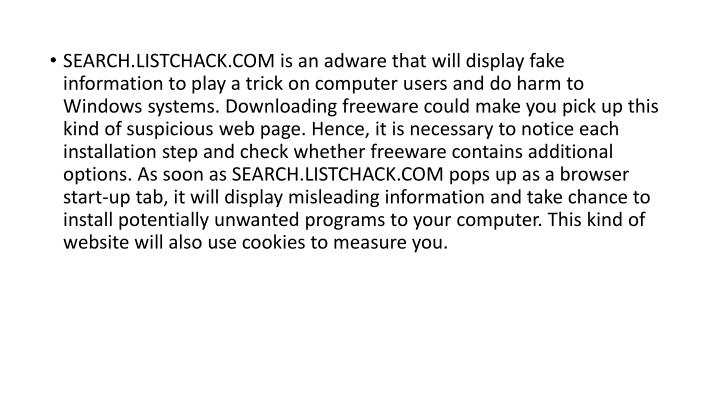 SEARCH.LISTCHACK.COM is an adware that will display fake information to play a trick on computer use...
