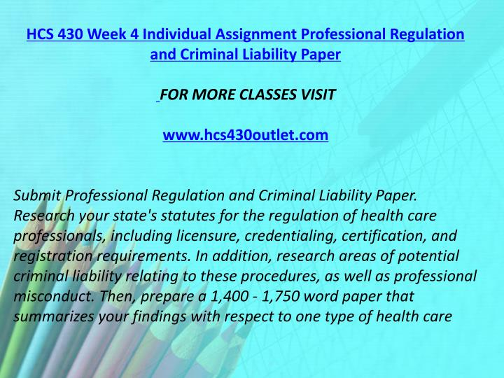 HCS 430 Week 4 Individual Assignment Professional Regulation and Criminal Liability