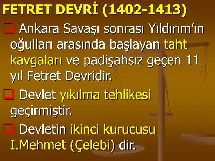 FETRET DEVRİ (1402-1413)