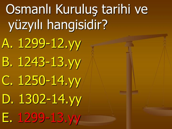 Osmanlı Kuruluş tarihi ve yüzyılı hangisidir?