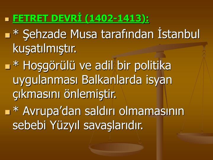 FETRET DEVRİ (1402-1413):