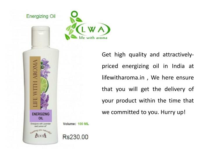 Get high quality and attractively-priced energizing oil in India at