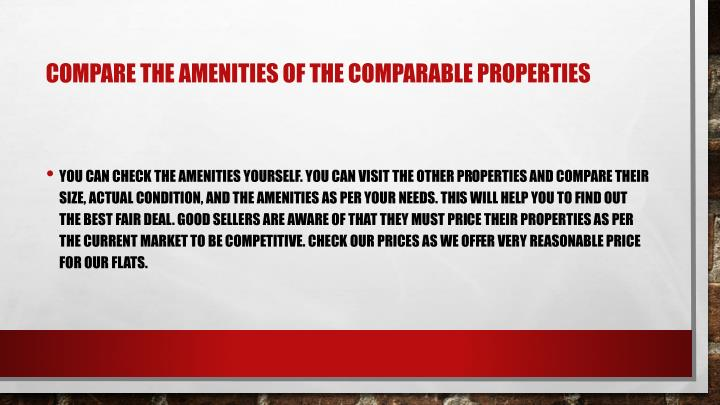 Compare the amenities of the comparable properties