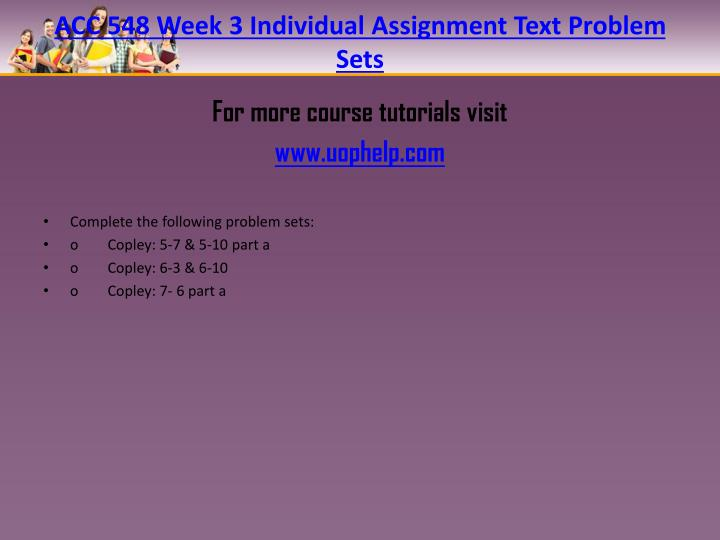 ACC 548 Week 3 Individual Assignment Text Problem