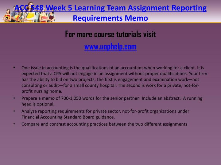 ACC 548 Week 5 Learning Team Assignment Reporting Requirements