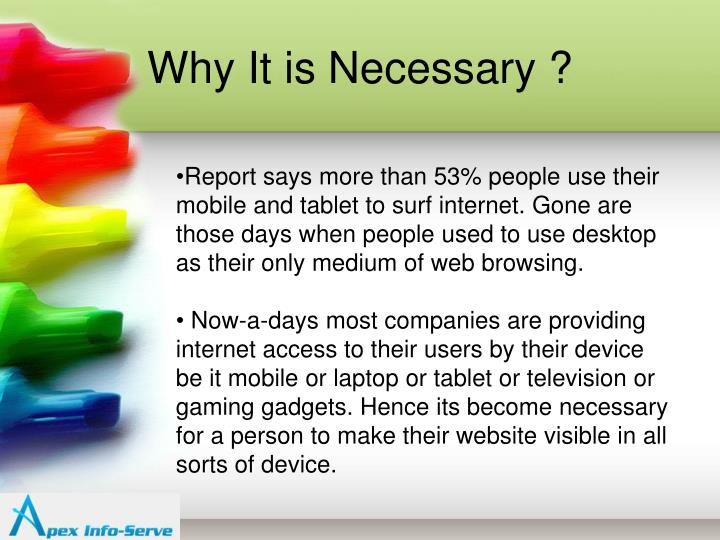 Why it is necessary